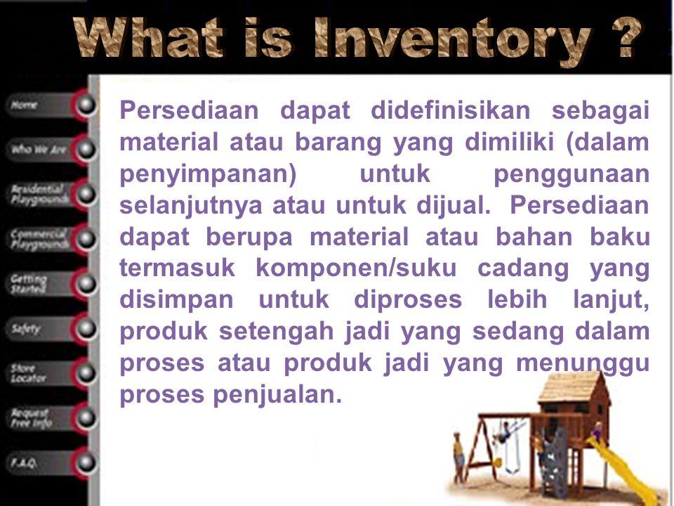 Persediaan dapat didefinisikan sebagai material atau barang yang dimiliki (dalam penyimpanan) untuk penggunaan selanjutnya atau untuk dijual. Persedia