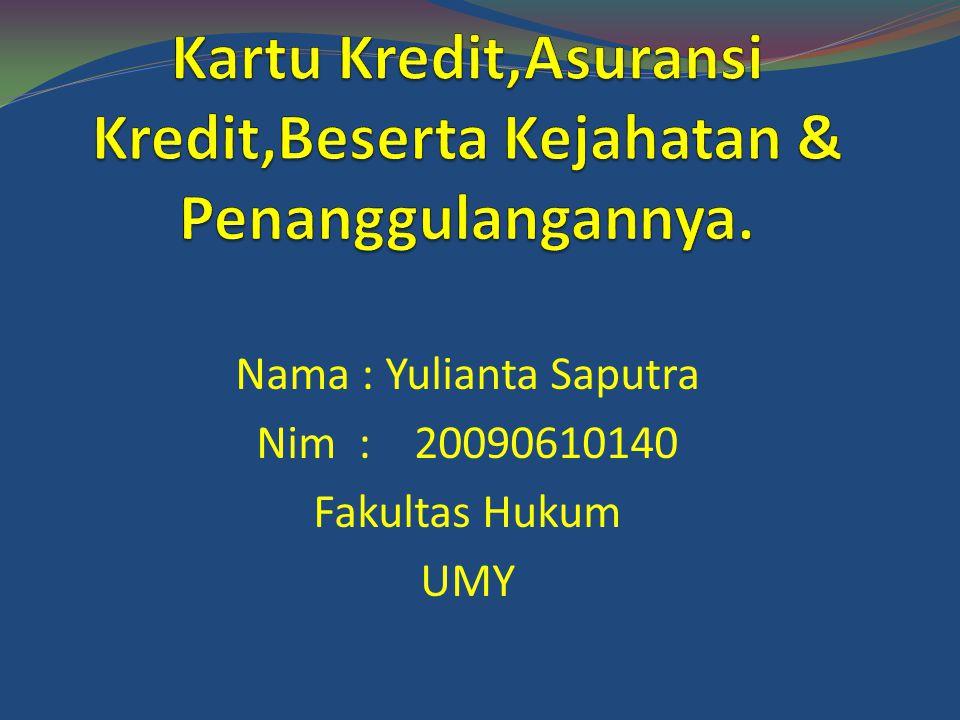 Nama : Yulianta Saputra Nim : 20090610140 Fakultas Hukum UMY