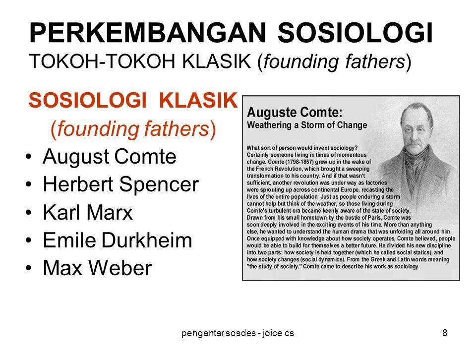 pengantar sosdes - joice cs8 PERKEMBANGAN SOSIOLOGI TOKOH-TOKOH KLASIK (founding fathers) SOSIOLOGI KLASIK (founding fathers) August Comte Herbert Spe