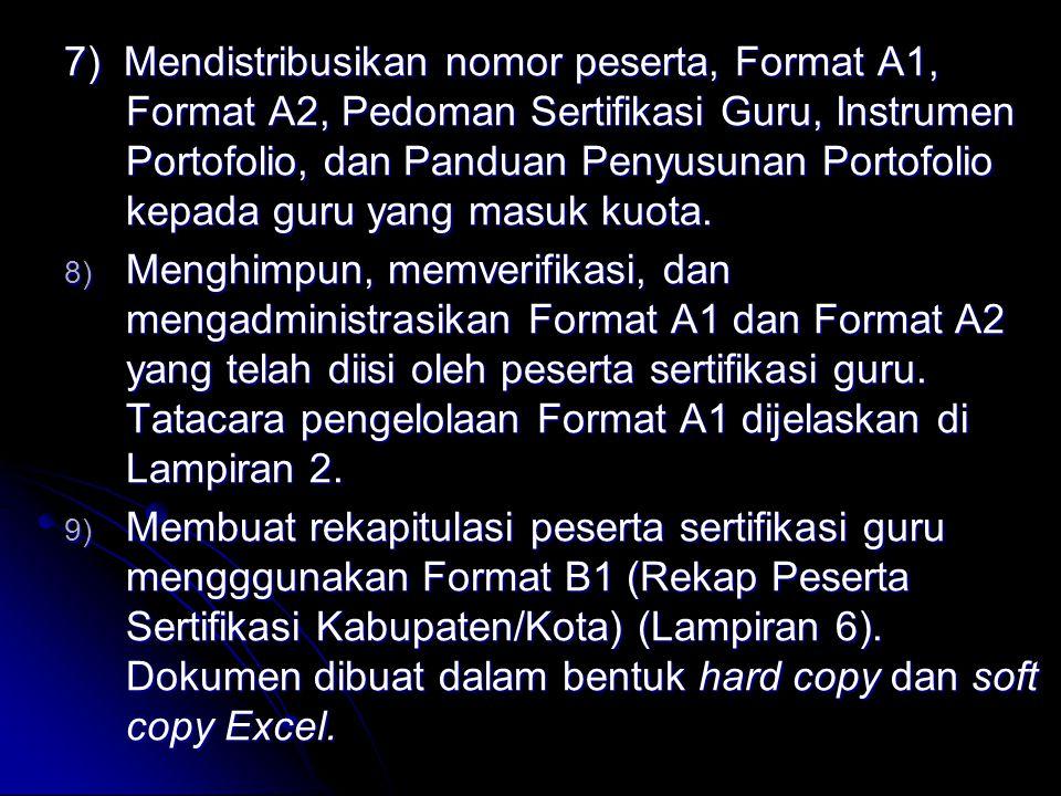 2) Membuat daftar urut prioritas peserta sertifikasi guru berdasarkan kriteria yang ditetapkan oleh Ditjen PMPTK. 3) Menetapkan peserta sertifikasi gu