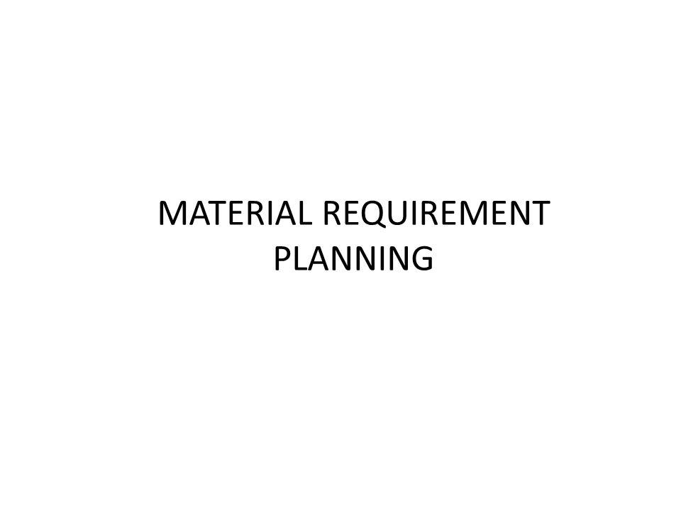 Pengertian dan Konsep Dasar MRP Tujuan MRP Peran Strategis MRP dalam proses produksi Tiga komponen input MRP 1 The master production schedule 2 The product structure file 3.