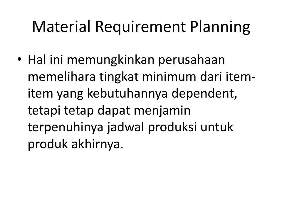 Material Requirement Planning MRP merupakan suatu konsep dalam sistem produksi untuk menentukan cara yang tepat dalam perencanaan kebutuhan material dalam proses produksi sehingga material yang dibutuhkan dapat tersedia sesuai dengan yang dijadwalkan.