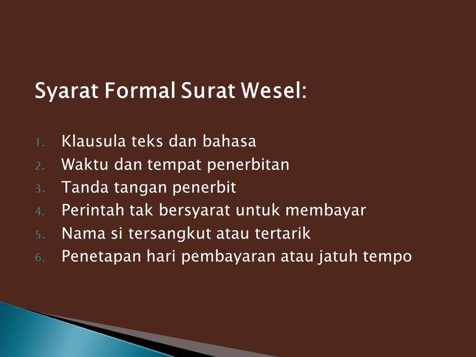 Syarat Formal Surat Wesel: 1.Klausula teks dan bahasa 2.