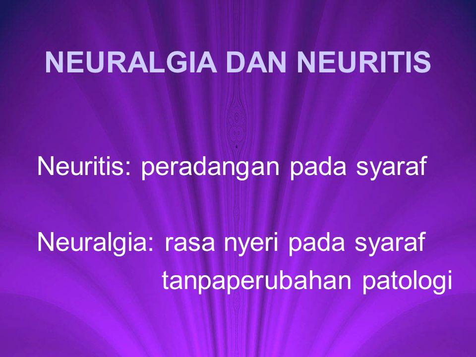 Neuritis: Interstitial neuritis: peradangan pada epineurum, perineurum, endoneurum.