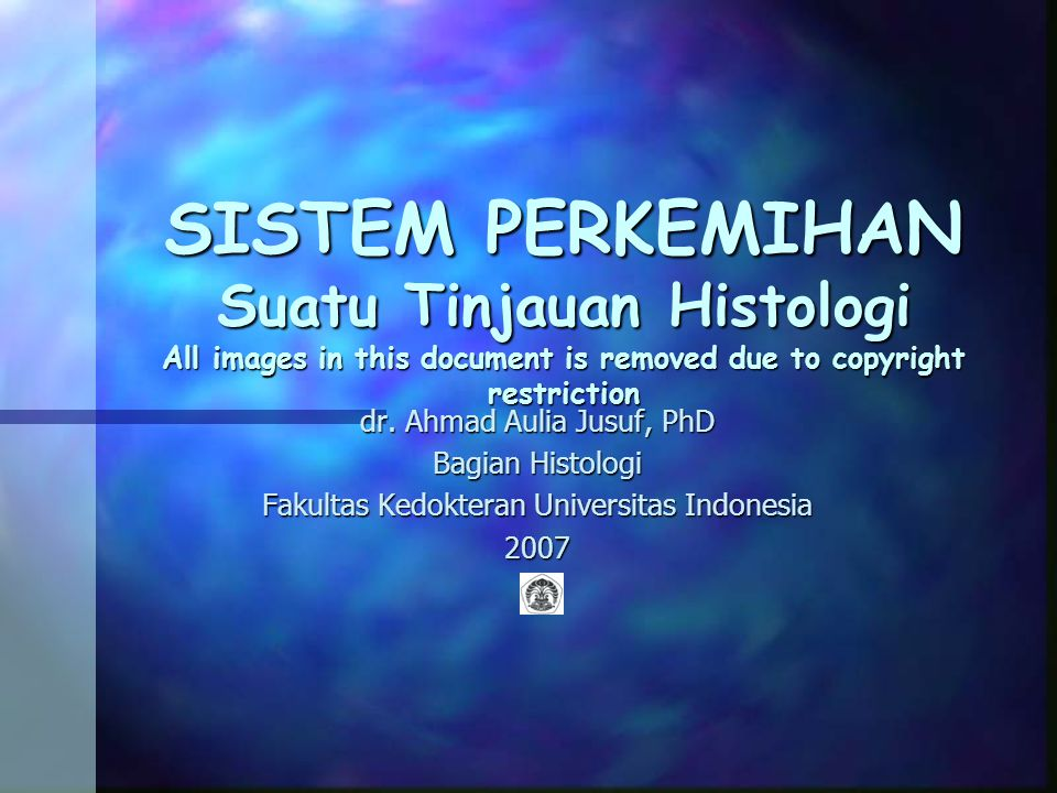 SISTEM PERKEMIHAN Suatu Tinjauan Histologi All images in this document is removed due to copyright restriction dr. Ahmad Aulia Jusuf, PhD Bagian Histo