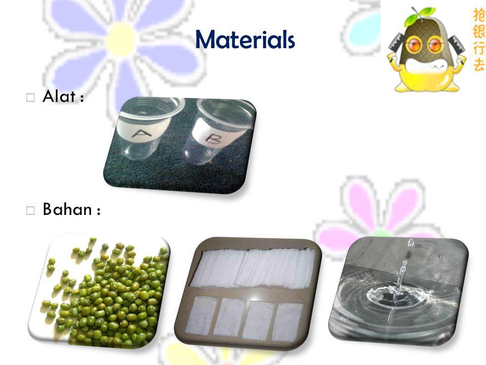 Materials  Alat :  Bahan :