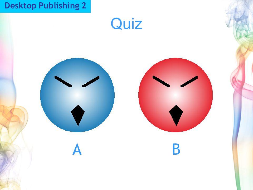 Quiz AB Desktop Publishing 2