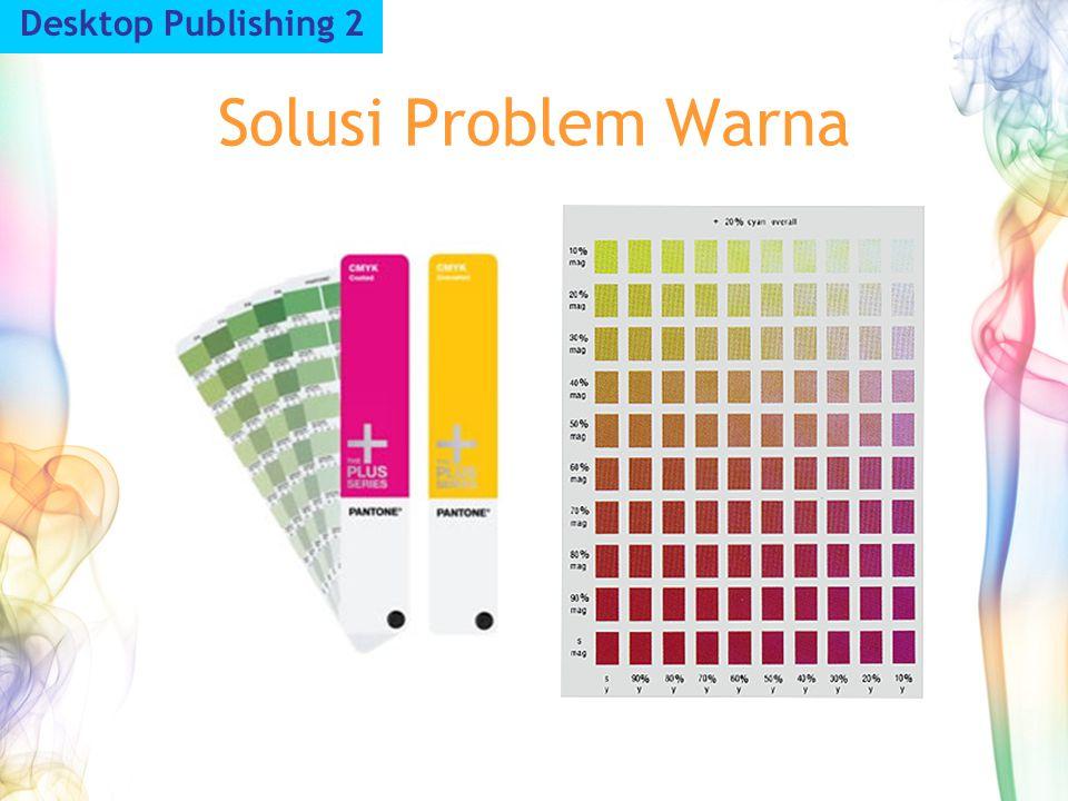 Solusi Problem Warna Desktop Publishing 2