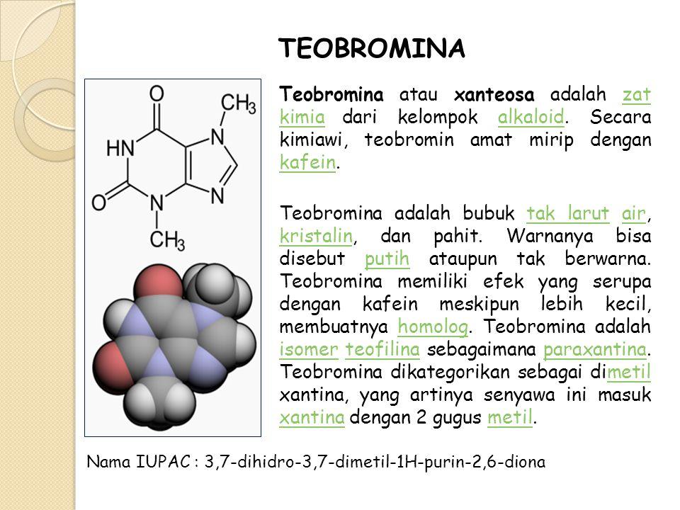 TEOBROMINA Teobromina atau xanteosa adalah zat kimia dari kelompok alkaloid. Secara kimiawi, teobromin amat mirip dengan kafein.zat kimiaalkaloid kafe
