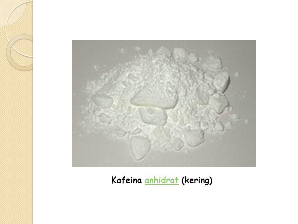 Kafeina anhidrat (kering)anhidrat