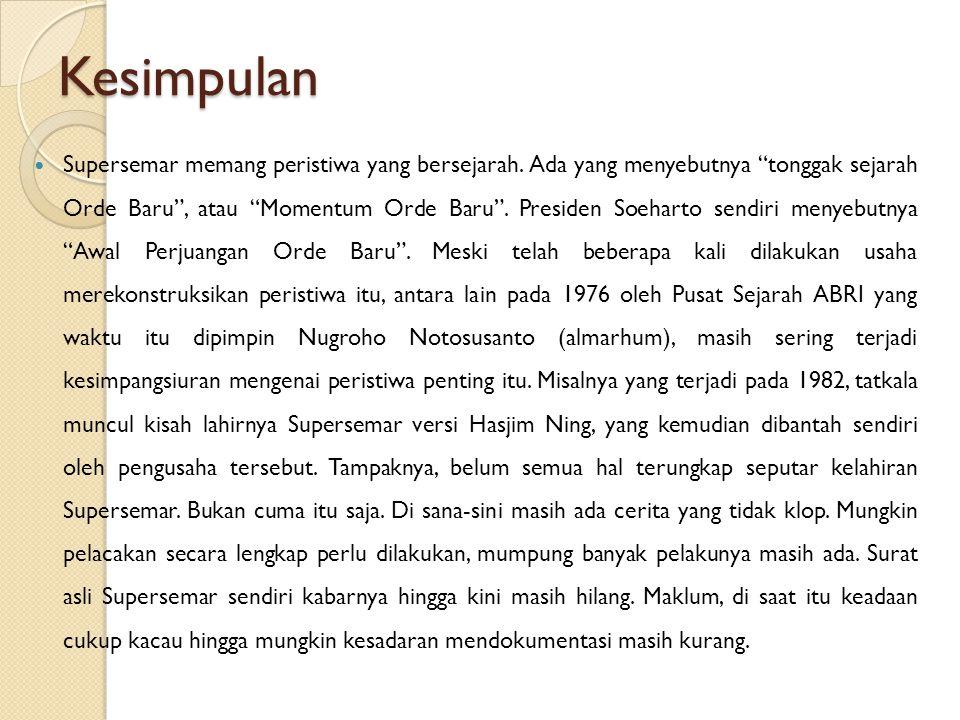 """Kesimpulan Supersemar memang peristiwa yang bersejarah. Ada yang menyebutnya """"tonggak sejarah Orde Baru"""", atau """"Momentum Orde Baru"""". Presiden Soeharto"""