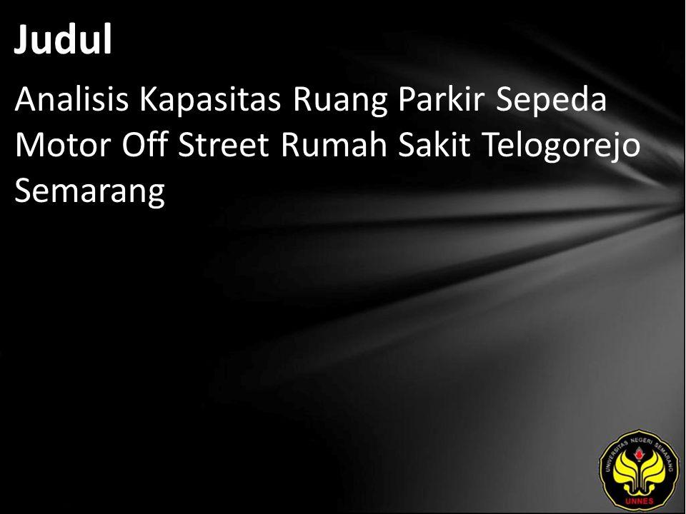 Judul Analisis Kapasitas Ruang Parkir Sepeda Motor Off Street Rumah Sakit Telogorejo Semarang