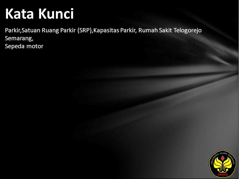 Kata Kunci Parkir,Satuan Ruang Parkir (SRP),Kapasitas Parkir, Rumah Sakit Telogorejo Semarang, Sepeda motor