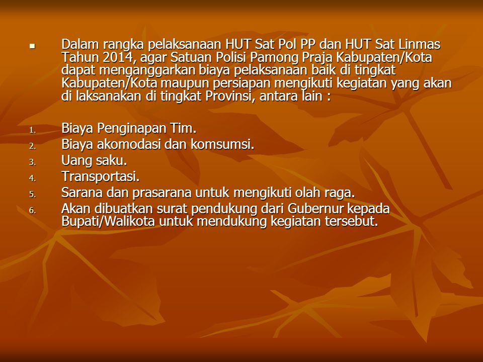 Surat dari Kementerian Dalam Negeri Republik Indonesia tanggal 21 Mei 2013 Nomor : 025/1802/PUM Hal Pengadaan Baju Linmas di TPS untuk Pemilu Tahun 2014.