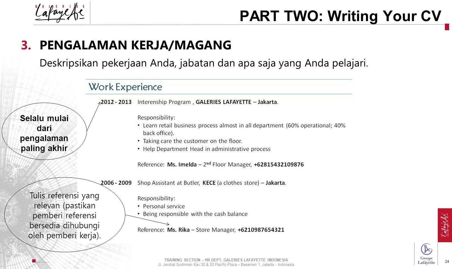 Direction de l'International 24 PART TWO: Writing Your CV 3.PENGALAMAN KERJA/MAGANG Deskripsikan pekerjaan Anda, jabatan dan apa saja yang Anda pelaja