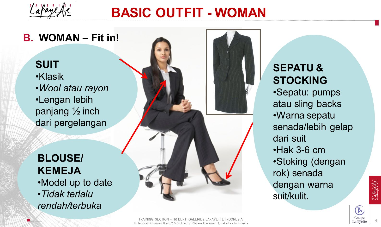 Direction de l'International 41 BASIC OUTFIT - WOMAN B.WOMAN – Fit in! SUIT Klasik Wool atau rayon Lengan lebih panjang ½ inch dari pergelangan BLOUSE