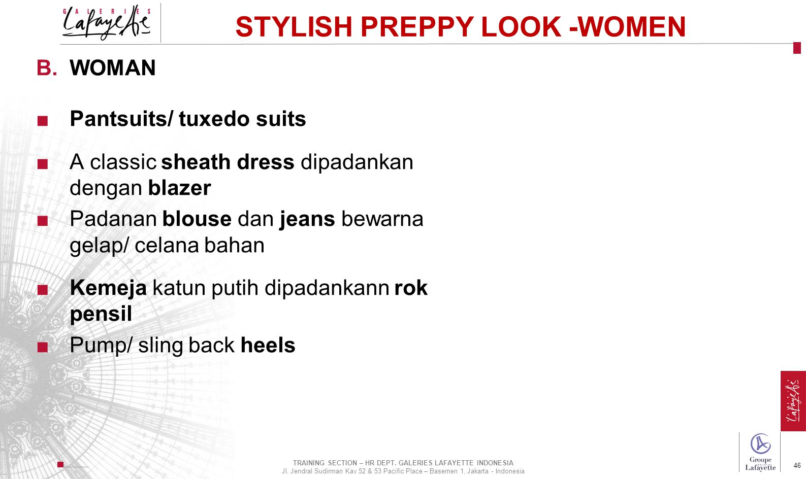 Direction de l'International 46 STYLISH PREPPY LOOK -WOMEN B.WOMAN ■Pantsuits/ tuxedo suits ■A classic sheath dress dipadankan dengan blazer ■Padanan