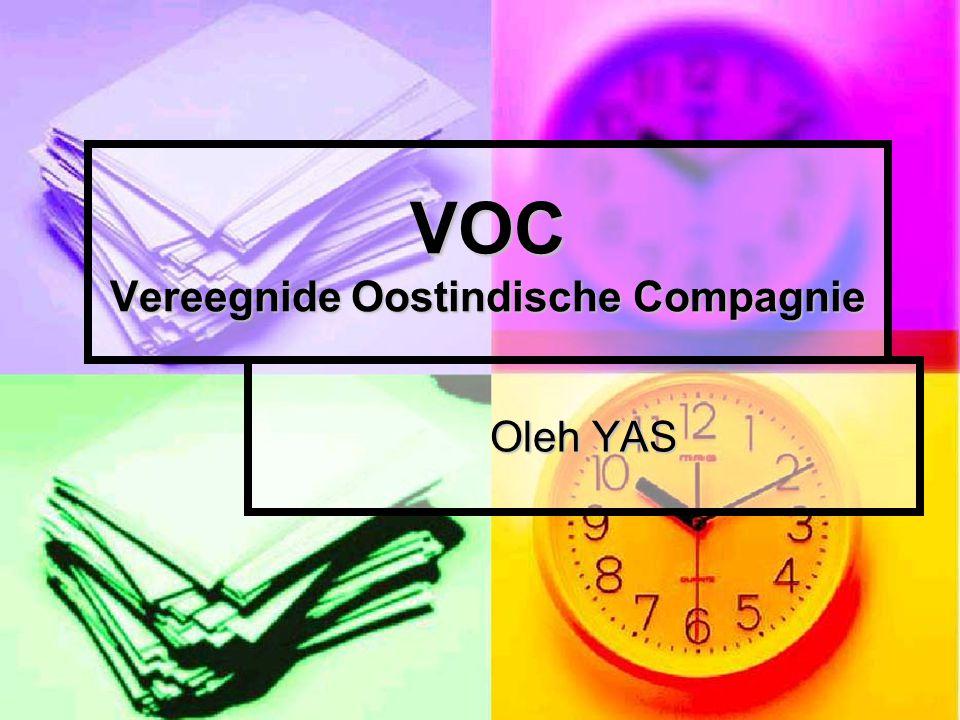 VOC Vereegnide Oostindische Compagnie Oleh YAS