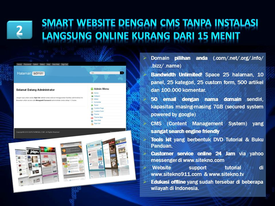  Domain pilihan anda (.com/.net/.org/.info/.bizz/.name)  Bandwidth Unlimited.