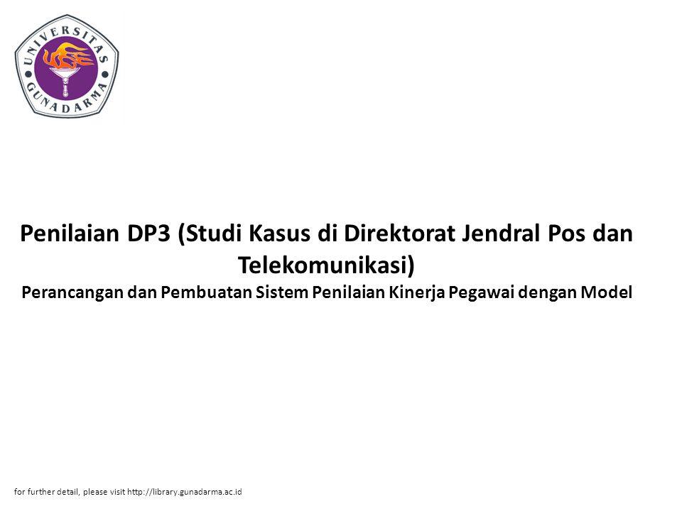 Penilaian DP3 (Studi Kasus di Direktorat Jendral Pos dan Telekomunikasi) Perancangan dan Pembuatan Sistem Penilaian Kinerja Pegawai dengan Model for f