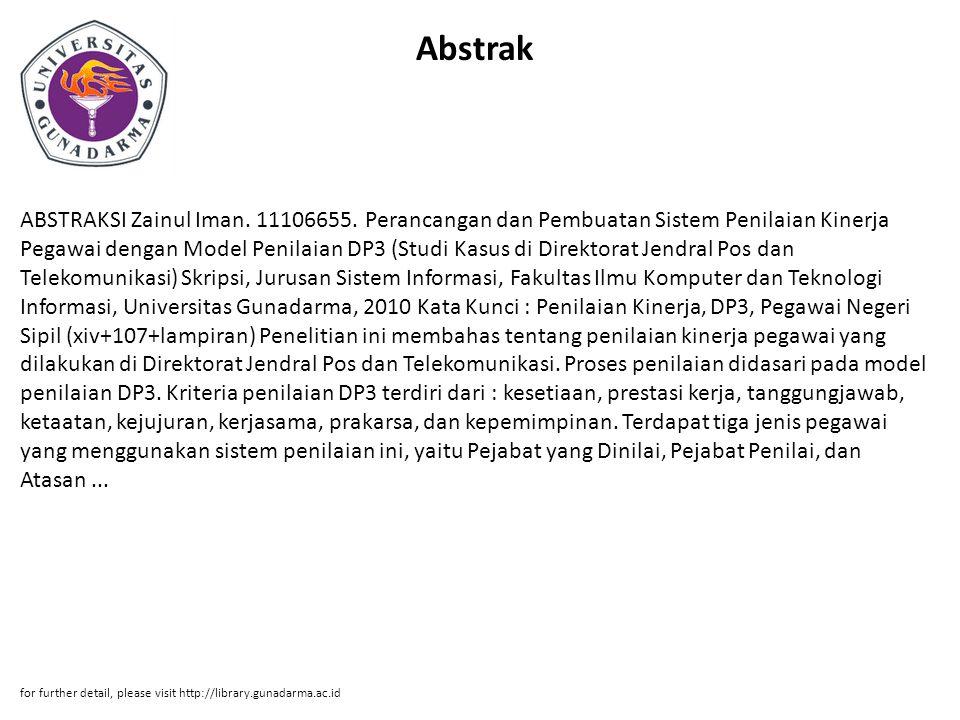 Abstrak ABSTRAKSI Zainul Iman. 11106655. Perancangan dan Pembuatan Sistem Penilaian Kinerja Pegawai dengan Model Penilaian DP3 (Studi Kasus di Direkto