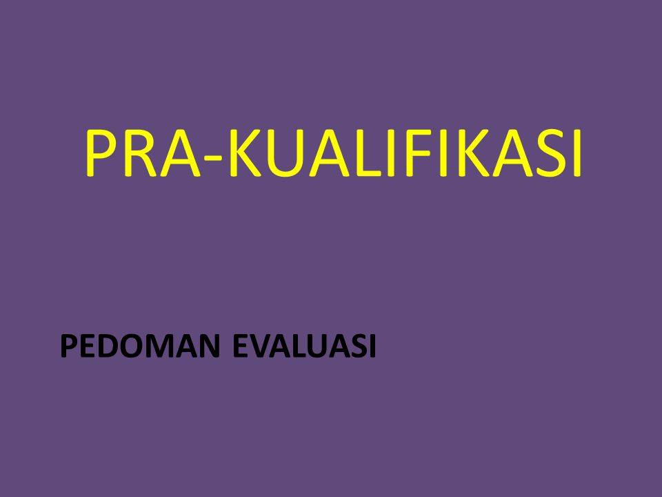 EVALUASI dokumen penawaran Evalusi Penawaran Sampul I – Ketentuan umum evaluasi: Dilarang mengubah metode evaluasi, kriteria, dan tata cara yang telah ditetapkan dalam Dokumen Pemilihan.