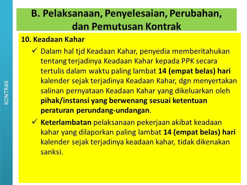 10.Keadaan Kahar Dalam hal tjd Keadaan Kahar, penyedia memberitahukan tentang terjadinya Keadaan Kahar kepada PPK secara tertulis dalam waktu paling l
