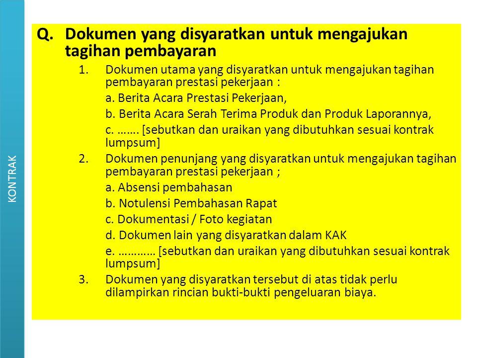 Q.Dokumen yang disyaratkan untuk mengajukan tagihan pembayaran 1.Dokumen utama yang disyaratkan untuk mengajukan tagihan pembayaran prestasi pekerjaan