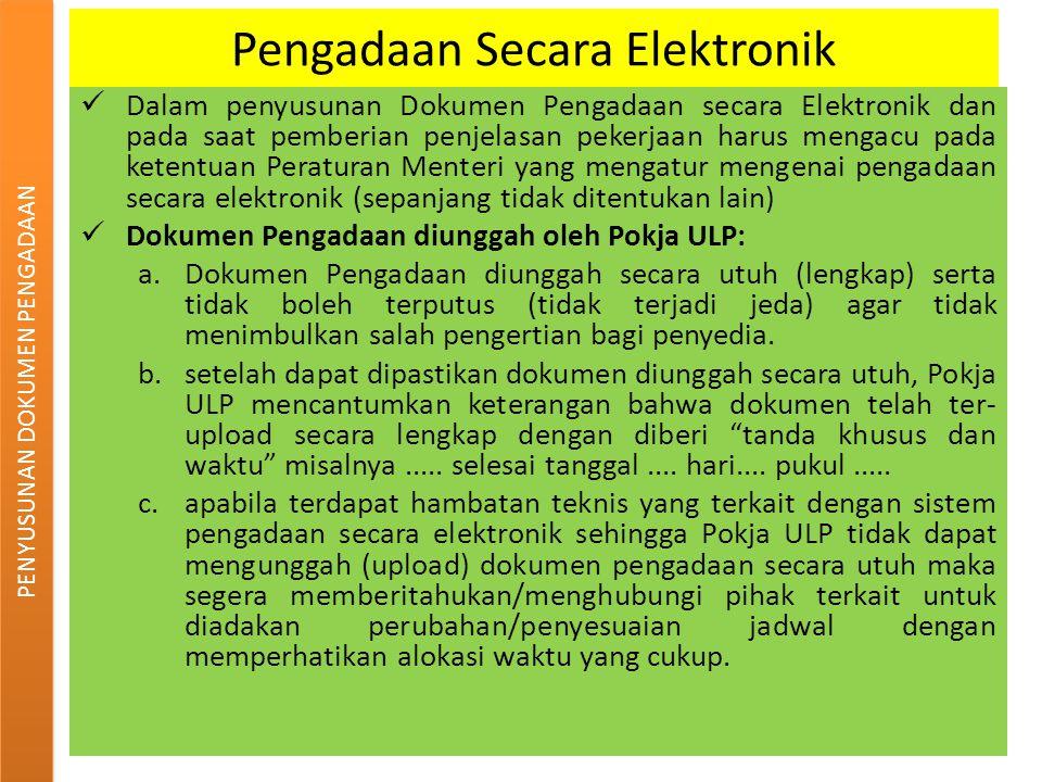 Pengadaan Secara Elektronik Dalam penyusunan Dokumen Pengadaan secara Elektronik dan pada saat pemberian penjelasan pekerjaan harus mengacu pada keten
