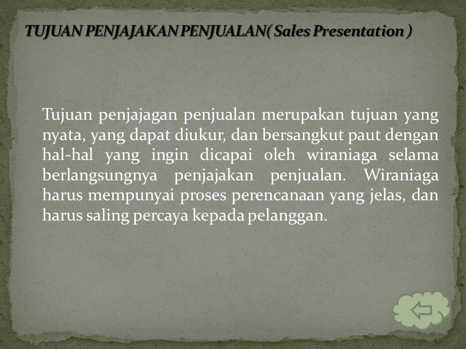 Wiraniaga dituntut untuk mengumpulkan informasi mengenai pelanggan, pengembangan tujuan dan strategi penjajagan dan mempersiapkan aspek-aspek khusus d
