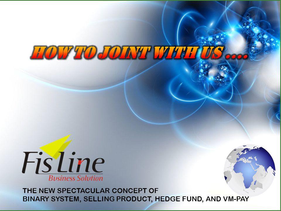 www.fis-line.com Adalah Program Spektakuler dengan konsep gabungan usaha yang meliputi: Virtual Multi Payment Technology, Selling Product, dan Hedge Fund untuk mendapatkan penghasilan tanpa batas.