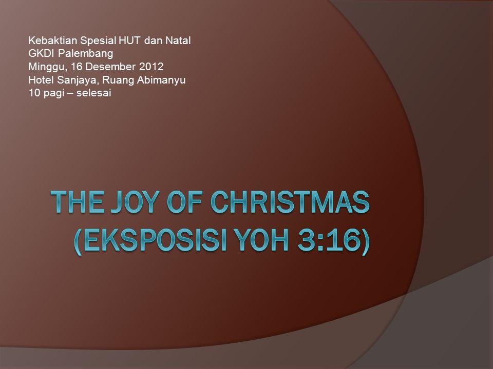 Kebaktian Spesial HUT dan Natal GKDI Palembang Minggu, 16 Desember 2012 Hotel Sanjaya, Ruang Abimanyu 10 pagi – selesai