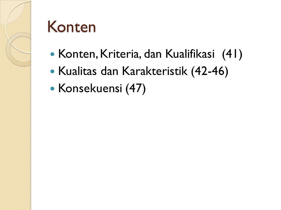 Konten Konten, Kriteria, dan Kualifikasi (41) Kualitas dan Karakteristik (42-46) Konsekuensi (47)
