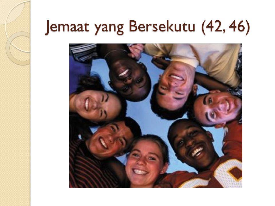 Jemaat yang Bersekutu (42, 46)