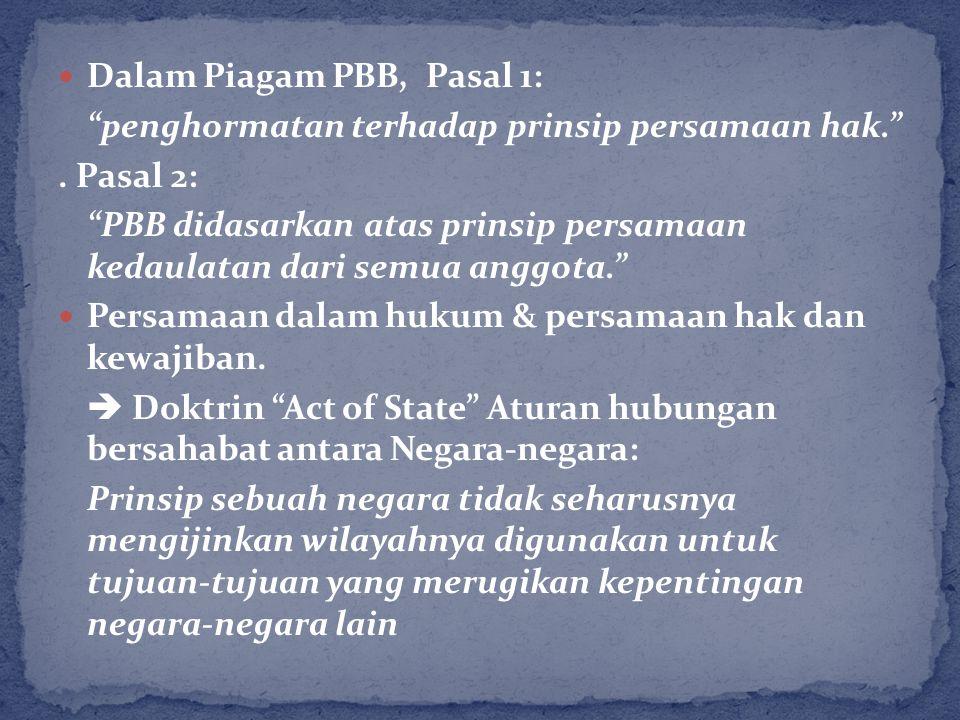 Dalam Piagam PBB, Pasal 1: penghormatan terhadap prinsip persamaan hak. .