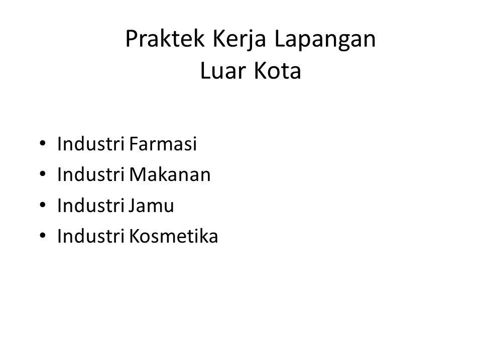 Industri Farmasi Industri Makanan Industri Jamu Industri Kosmetika Praktek Kerja Lapangan Luar Kota