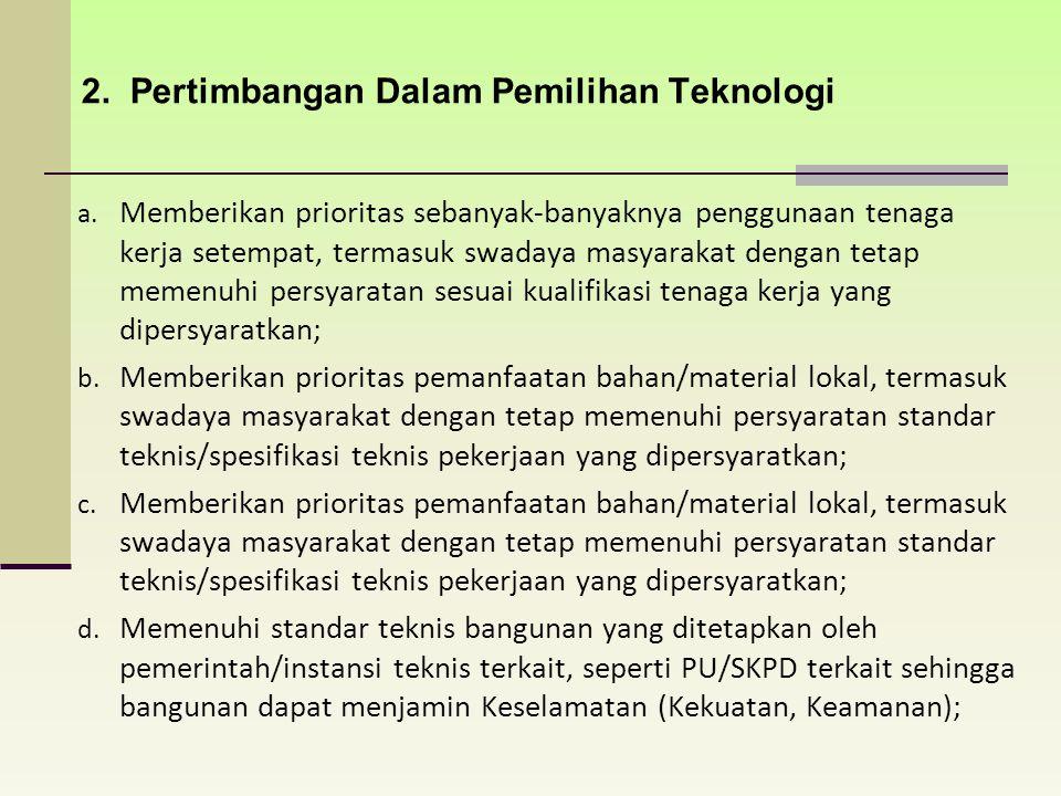 a. Memberikan prioritas sebanyak-banyaknya penggunaan tenaga kerja setempat, termasuk swadaya masyarakat dengan tetap memenuhi persyaratan sesuai kual