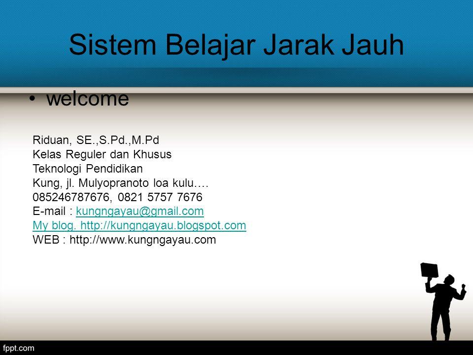 Kebijakan SBJJ rambu-rambu kebijakan dalam pelaksanaan Pendidikan Jarak Jauh Secara tersurat termaktub di dalam Undang-Undang Republik Indonesia Nomor 20 Tahun 2003 Tentang Sistem Pendidikan Nasional .