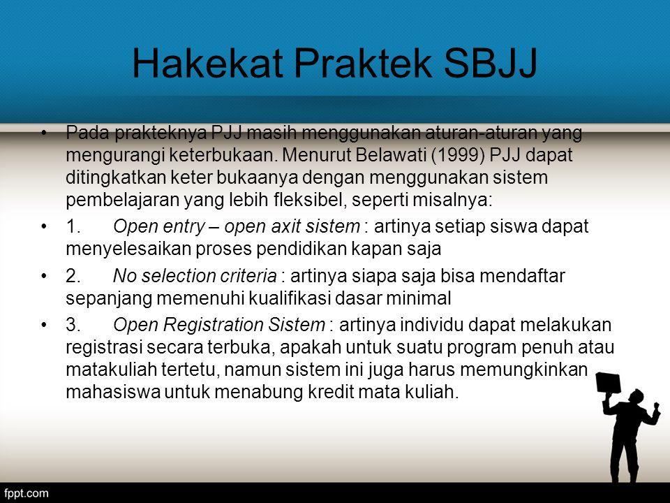 Sejarah Singkat SBJJ Sistem pendidikan terbuka (SPT) telah dikenal jauh sebelum tahun 1980-an.