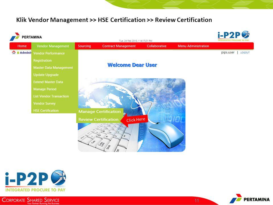 11 Klik Vendor Management >> HSE Certification >> Review Certification Click Here