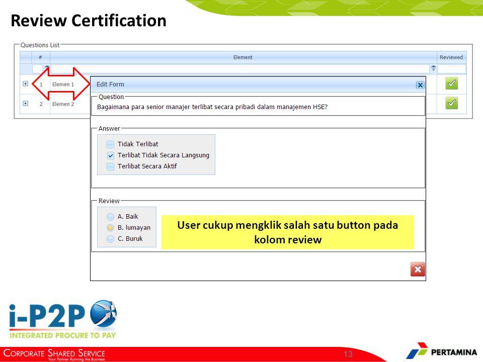 13 Review Certification User cukup mengklik salah satu button pada kolom review
