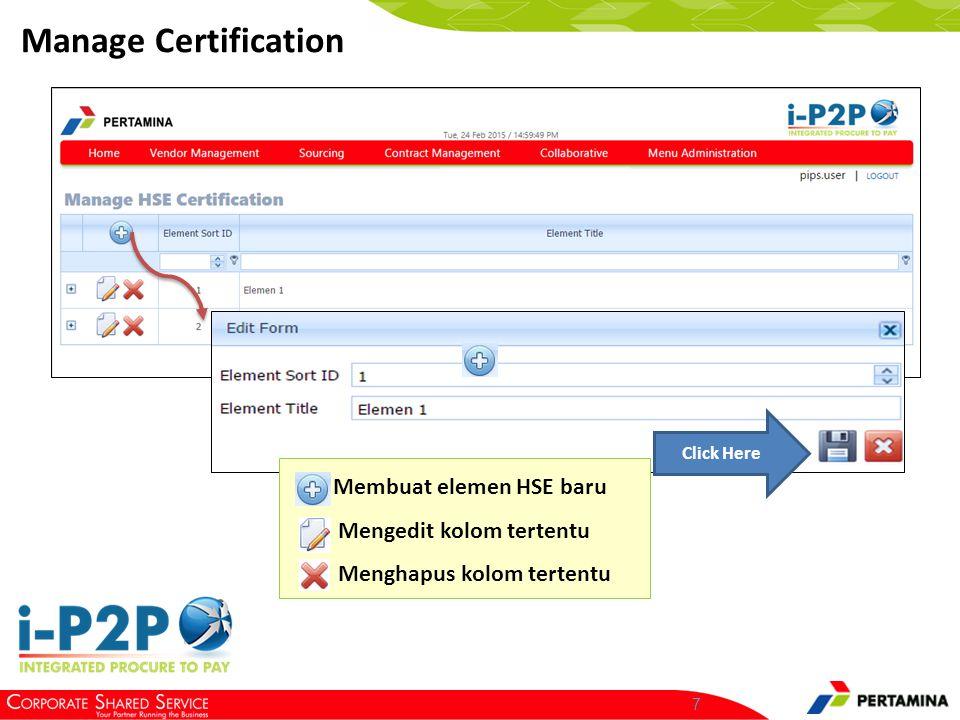 8 Manage Certification Click here Isi field – field pada edit Form Pada tahapan ini, user membuat pertanyaan yang berkaitan dengan HSE untuk selanjutnya diisi oleh vendor