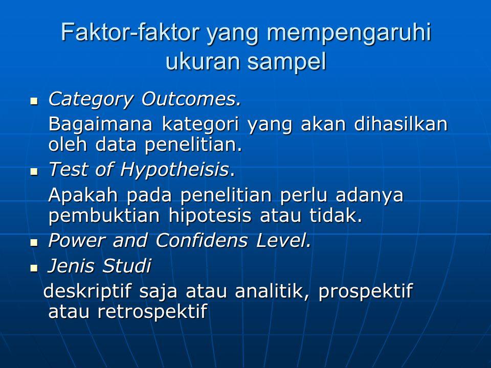 Faktor-faktor yang mempengaruhi ukuran sampel Category Outcomes. Category Outcomes. Bagaimana kategori yang akan dihasilkan oleh data penelitian. Test