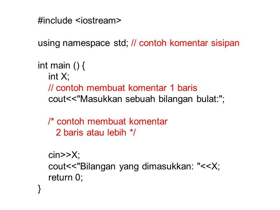 Identifier Identifier: pengenal/pengidentifikasi agar kompiler dapat mengenalinya Jenis identifier: konstanta, variabel, fungsi, kelas, template, dan namespace Identifier konstanta dan variabel berfungsi untuk menampung sebuah nilai yang digunakan dalam program