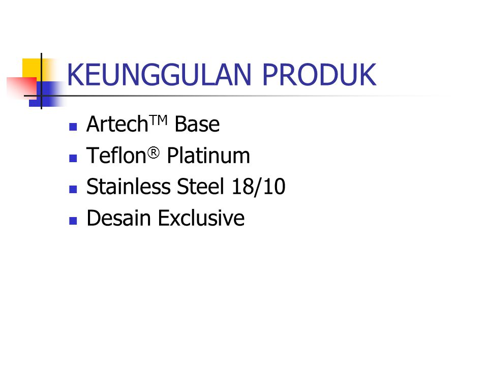 KEUNGGULAN PRODUK Artech TM Base Teflon ® Platinum Stainless Steel 18/10 Desain Exclusive
