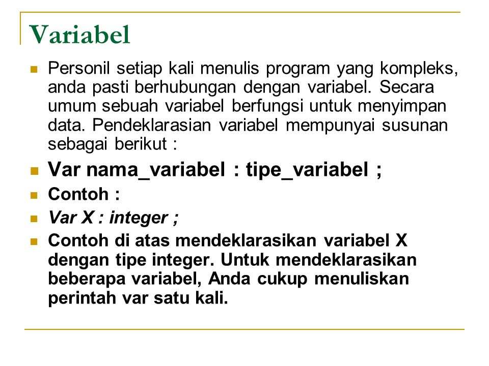 Variabel Personil setiap kali menulis program yang kompleks, anda pasti berhubungan dengan variabel.