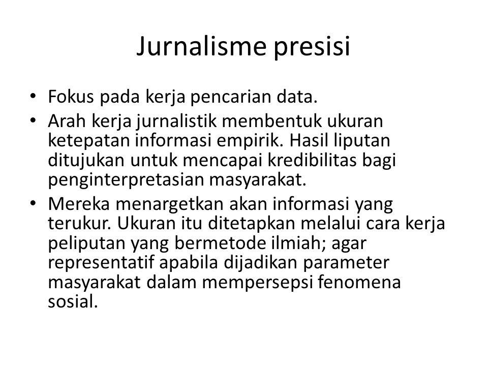 Jurnalisme presisi Fokus pada kerja pencarian data.