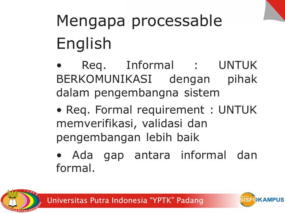 Eksplisit vs Implisit Bahasa formal perlu menyatakan segalanya secara eksplisit Memproses bahasa alami harus mempertimbangkan elemen-elemen implisit E