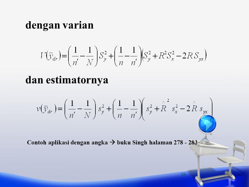 24 dengan varian dan estimatornya Contoh aplikasi dengan angka  buku Singh halaman 278 - 283