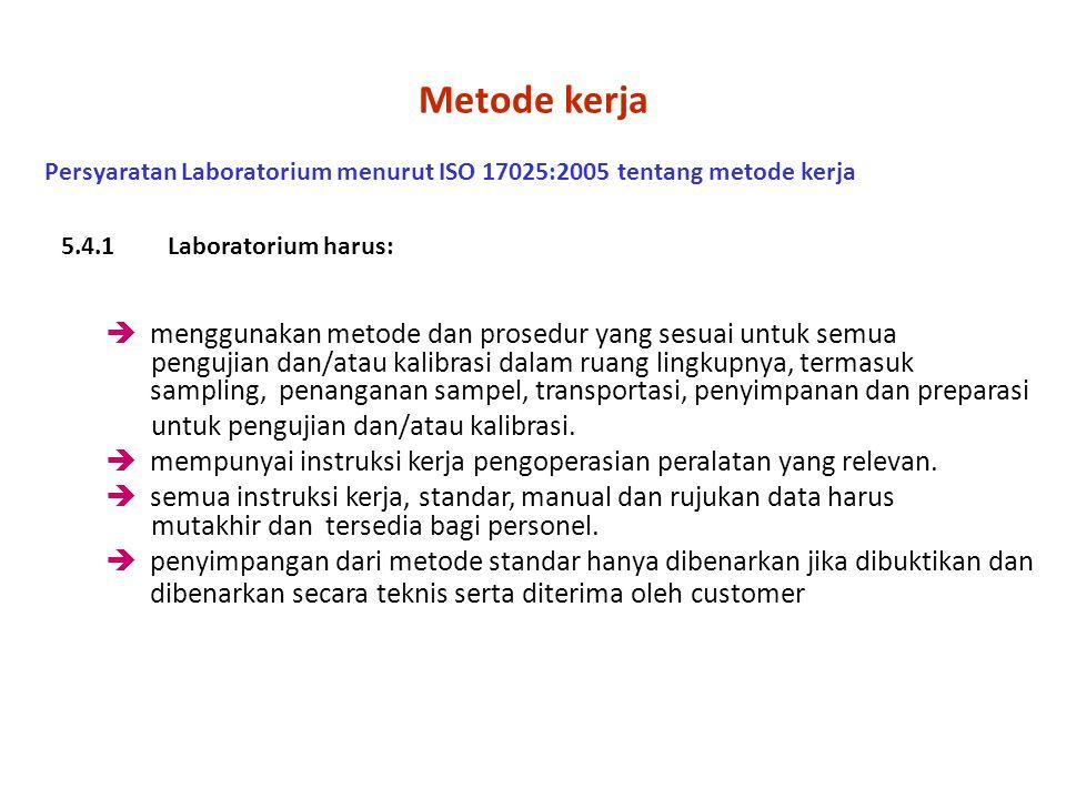 Faktor-faktor penentu kesuksesan kerja laboratorium (data valid) Personil –Kompetensi: pengetahuan (rekruitment), pelatihan, pengalaman, ketrampilan,